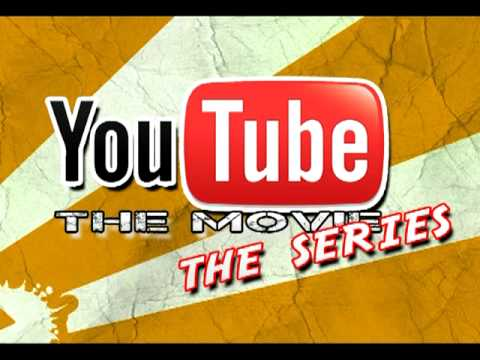 YOUTUBE THE MOVIE: THE SERIES EPISODE 1