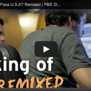 The Making of ¿Qué Pasa U.S.A? Remixed | PBS Digital Studios