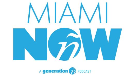 Check out Miami Now, generation ñ's new podcast
