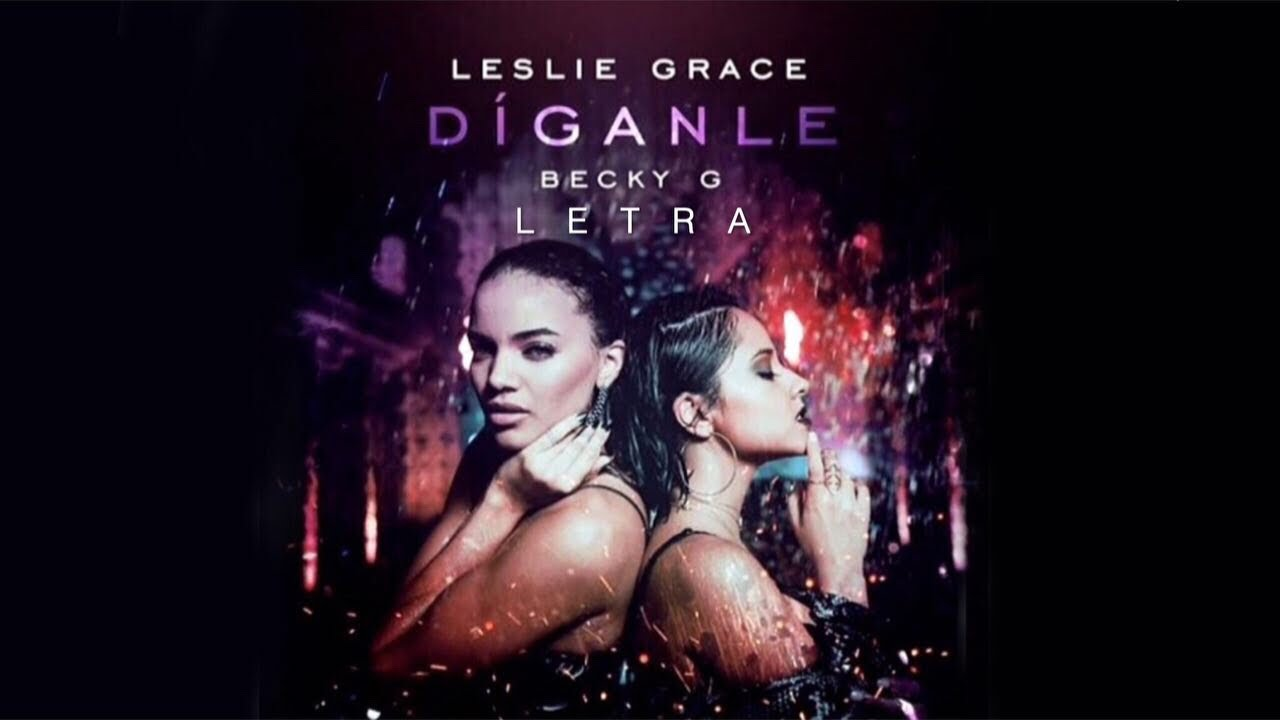 Leslie Grace And Becky G New Music Video!