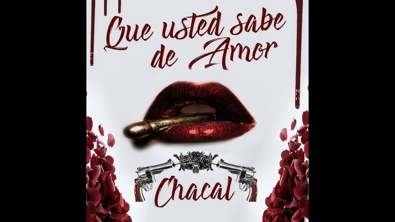 "Chacal New Single ""Que Usted Sabe De Amor"""