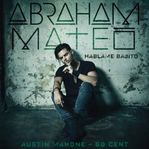 "Abraham Mateo: ""Háblame Bajito"" ft. Austin Mahone & 50 Cent"