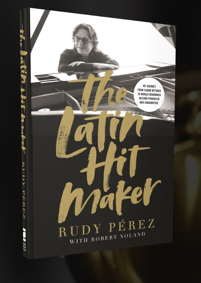 Rudy Perez Releases 'The Latin Hit Maker' Memoir