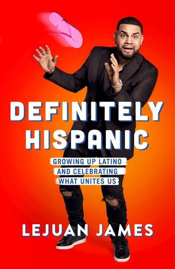 Definitely Hispanic By Lejuan James