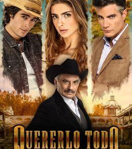 Quererlo Todo — The Latest Soap Opera Hit